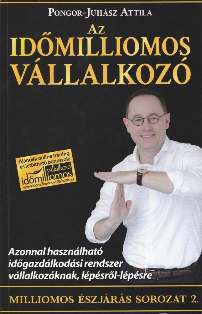pongor-juhasz-attila-az-idomilliomos-vallalkozo